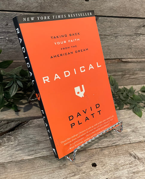 """Radical: Taking Back Your Faith From the American Dream"" by David Platt"
