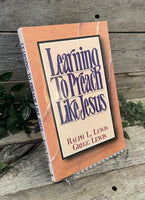 """Learning to Preach Like Jesus"" by Ralph L. Lewis & Gregg Lewis"