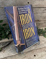 """Building Character In a Mentoring Relationship As Iron Sharpens Iron"" by Howard & William Hendricks"