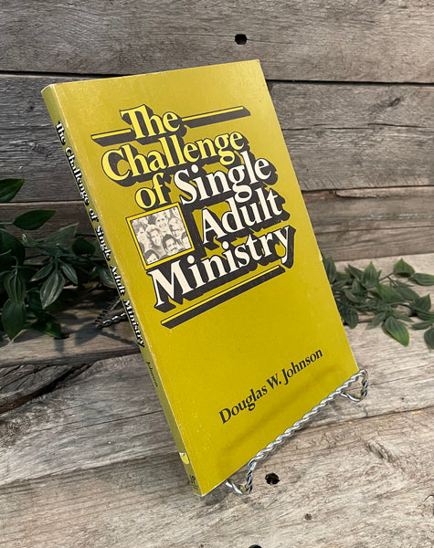 """The Challenge of Single Adult Ministry"" by Douglas W. Johnson"