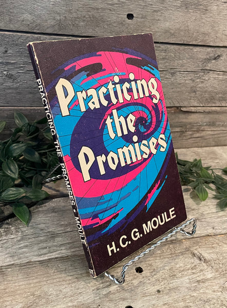 """Practicing the Promises"" by H.C.G. Moule"