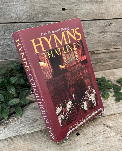 """Hymns That Live: Their Meaning & Message"" by Frank Colquhoun"