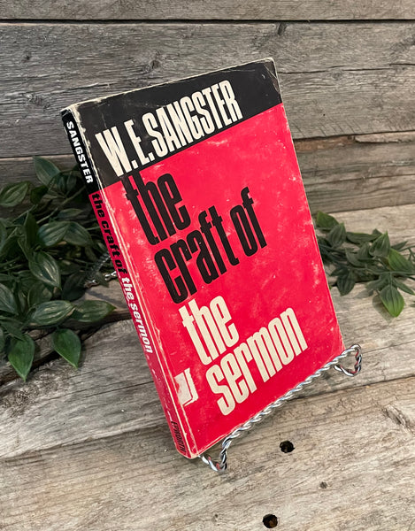 """The Craft of the Sermon"" by W.E. Sangster"