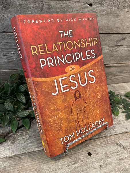 """The Relationship Principles of Jesus"" by Tom Holladay"