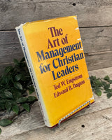 """The Art of Management for Christian Leaders"" by Ted W. Engstrom & Edward R. Dayton"