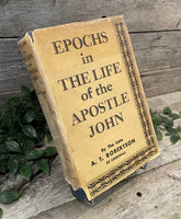 """Epochs in the Life of the Apostle John"" by A.T. Robertson"