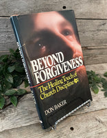 """Beyond Forgiveness: The Healing Touch of Church Discipline"" by Don Baker"