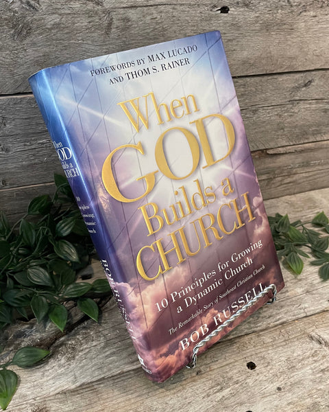 """When God Builds A Church: 10 Principles for Growing a Dynamic Church"" Bob Russell"