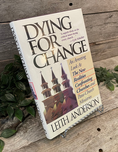 """Dying For Change: An Interesting Look At The New Realities Confronting Churches and Para-Church Ministries"" by Leith Anderson"