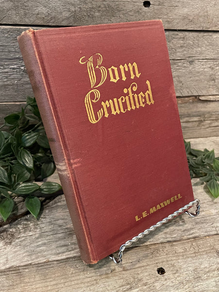 """Born Crucified"" by L.E. Maxwell"