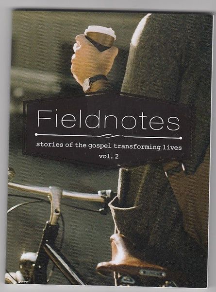"""Fieldnotes: Stories of the Gospel Transforming Lives Volume 2"" edited by Amos Kwok"