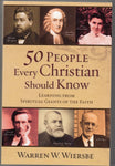"""50 People Every Christian Should Know: Learning from Spiritual Giants of the Faith"" by Warren W. Wiersbe"