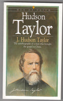 """Hudson Taylor: The Autobiography of a Man who Brought the Gospel to China"" by J. Hudson Taylor"