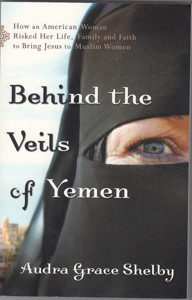 """Behind the Veils of Yemen"" by Audra Grace Shelby"