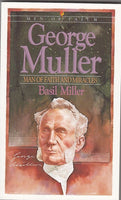 """George Muller: Man of Faith and Miracles"" by Basil Miller"