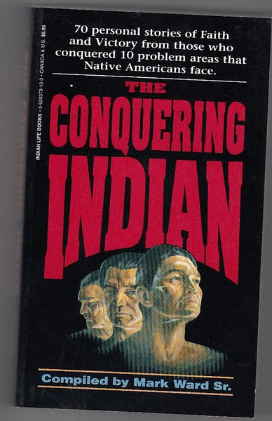 """The Conquering Indian Volume 1"" edited by Mark Ward Sr."