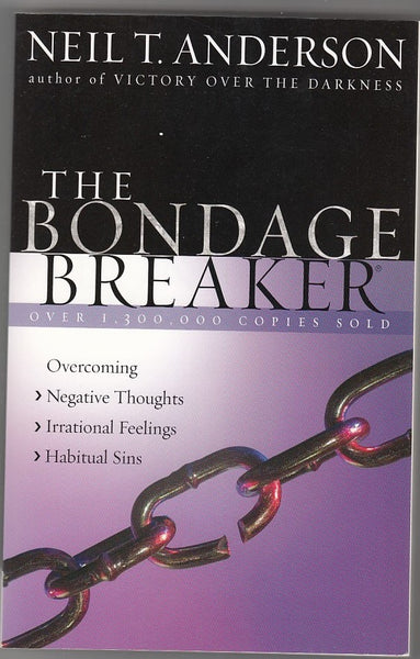 """The Bondage Breaker"" by Neil T. Anderson"