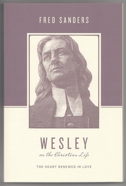 """Wesley: on the Christian Life"" by Fred Sanders"