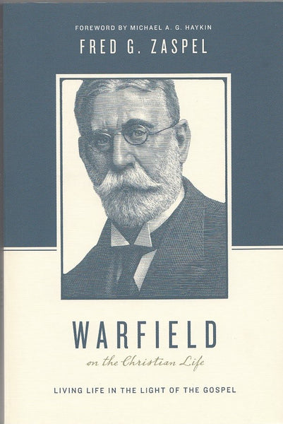 """Warfield: on the Christian Life"" by Fred G. Zaspel"