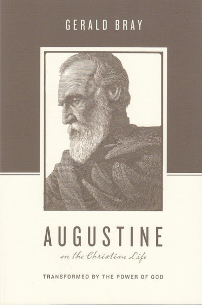 """Augustine: on the Christian Life"" by Gerald Bray"