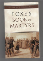 """Foxe's Book of Martyrs"" edited by W. Grinton Berry"