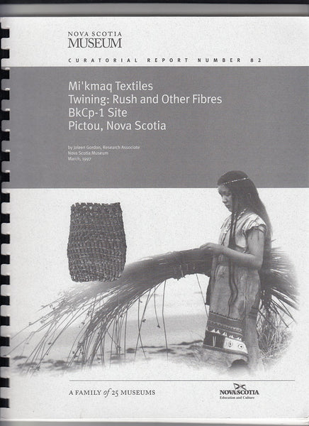 """Mi'kmaq Textiles Twining: Rush and Other Fibres BkCp-1 Site Pictou, Nova Scotia"" by Joleen Gordon"