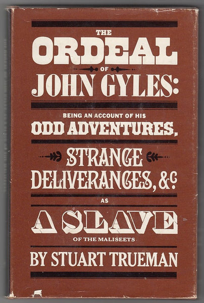 """The Ordeal of John Gyles: Being an Account of His Odd Adventures, Strange Deliverances, & as Slave of the Maliseets"" by Stuart Trueman"