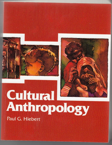 """Cultural Anthropology"" by Paul G. Hiebert"