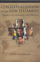 """Contextualization in the New Testament: Patterns for Theology and Missions"" by Dean Flemming"