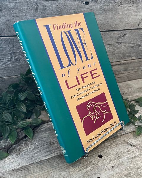 """Finding the Love of Your Life"" Ten Principles for Choosing the Right Marriage Partner"" by Neil Clark Warren"