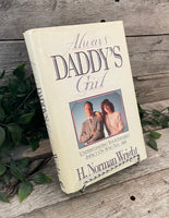 """Always Daddy's Little Girl: Understanding Your Father's Impact On Who You Are"" by H. Norman Wright"