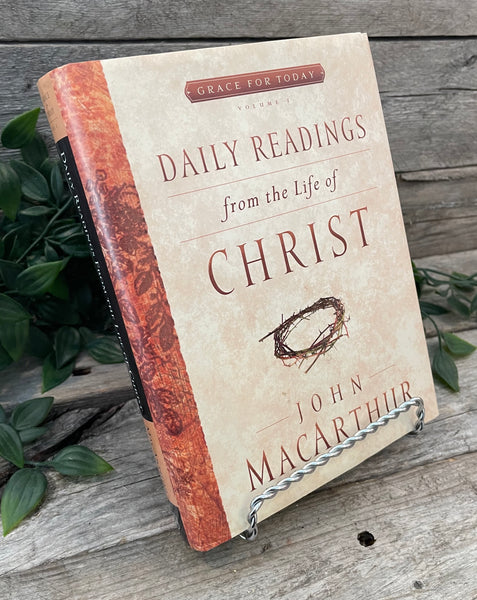 """Grace For Today: Daily Readings From The Life Of Christ (vol. 1)"" by John MacArthur"