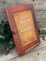 """At The Throne of Grace: A Book of Prayers"" by John MacArthur"