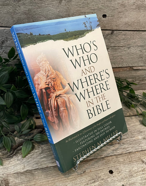 """Who's Who and Where's Where in the Bible"" by Stephen M. Miller"