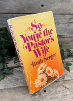 """So You're The Pastor's Wife"" by Ruth Senter"