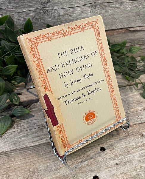 """The Rule And Exercises of Holy Dying"" by Jeremy Taylor"