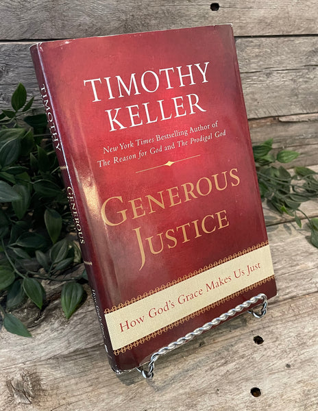 """Generous Justice: How God's Grace Makes Us Just"" by Timothy Keller"