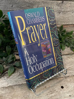 """Prayer: A Holy Occupation"" by Oswald Chambers"