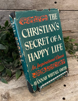 """The Christian's Secret Of A Happy Life"" by Hannah Whitall Smith"