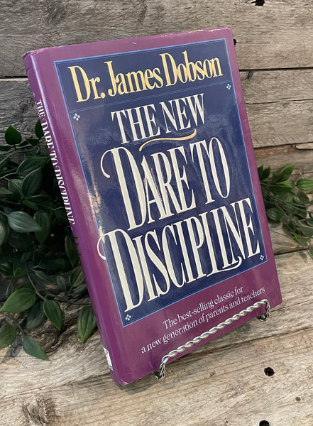 """The New Dare To Discipline"" by Dr. James Dobson"