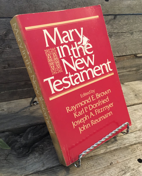 """Mary in the New Testament"" edited by Brown, Donfried, Fitzmyer and Reumann"