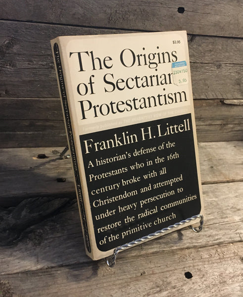 """The Origins of Sectarian Protestantism"" by Franklin H. Littell"