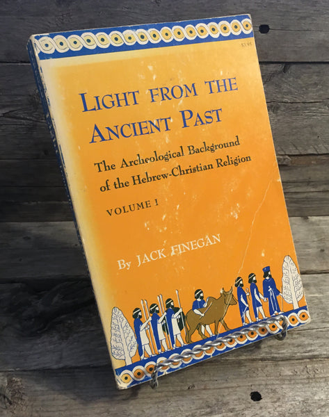 """Light From the Ancient Past: The Archeological background of the Hebrew-Christian Religion"" by Jack Finegan (Vol. 1)"
