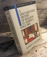 """A Documentary History of Religion in America Since 1865"" edited by Edwin S. Gaustad"