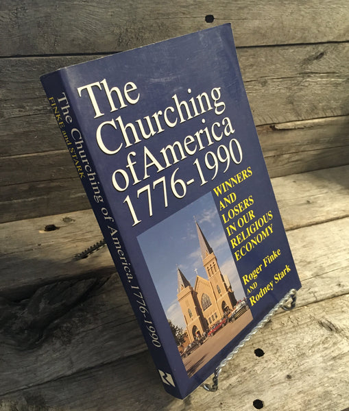 """The Churching of America 1776-1990"" by Roger Finke and Rodney Stark"