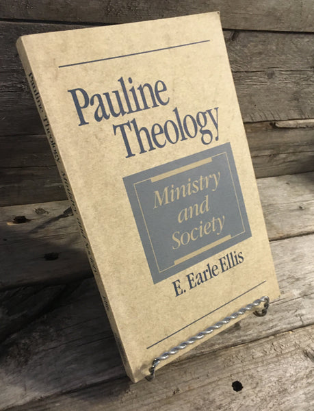 """Pauline Theology: Ministry and Society"" by E. Earle Ellis"