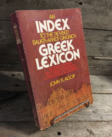 """An Index to the Revised Bauer-Arndt-Gingrich Greek Lexicon: Second Edition"" by F. Wilbur Gingrich & Frederick Danker, edited by John R. Alsop"