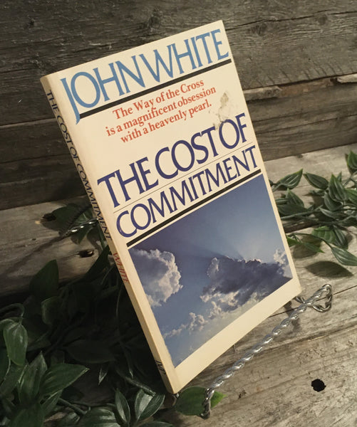 """The Cost of Commitment: The Way of the Cross is a Magnificent Obsession with a Heavenly Pearl"" by John White"