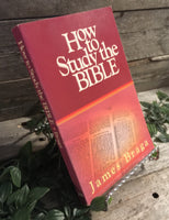 """How to Study the Bible"" by James Braga"