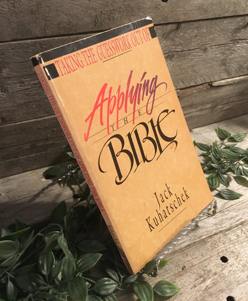 """Taking the Guesswork out of Applying the Bible"" by Jack Kuhatschek"